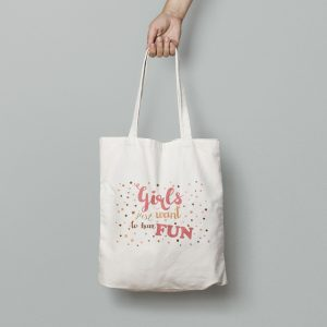 """Tote bag """"Girls just want to have fun"""""""